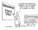 'Following our homeopathic principles, the less evidence there is that it works. The stronger the proof.'